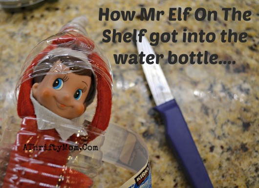 elf of the shelf day five how me got into the water bottle , Elf on the Shelf Ideas, What to do with an elf on a Shelf, Easy Elf on the Shelf Ideas