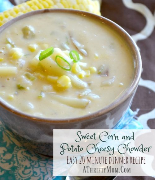 Sweet Corn and Potato Cheesy Chowder - Easy 20 minute dinner recipe, soup recipes, fresh corn recipes, easy dinner ideas, fast soup recipes