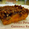 Sweet Potato Casserole ~ This will be a family favorite for years to come