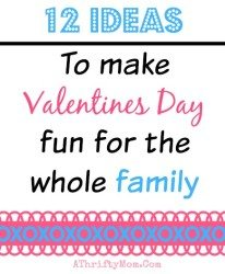 12 ideas to make Valentines Day Fun for the Whole Family, Family game ideas, Family reunion ideas, Family Valentines tradidtions